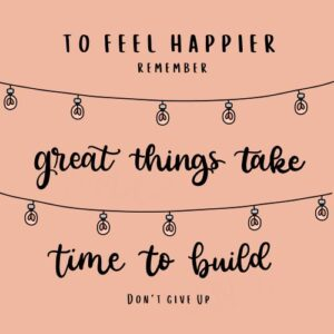 Great things take time to build